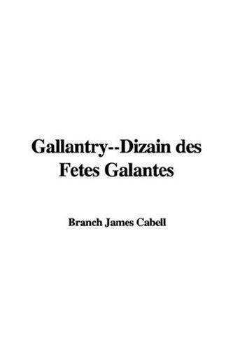 Gallantry–Dizain Des Fetes Galantes