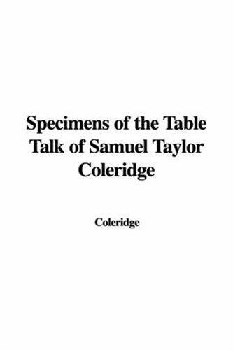 Download Specimens of the Table Talk of Samuel Taylor Coleridge