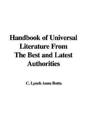 Download Handbook of Universal Literature from the Best and Latest Authorities