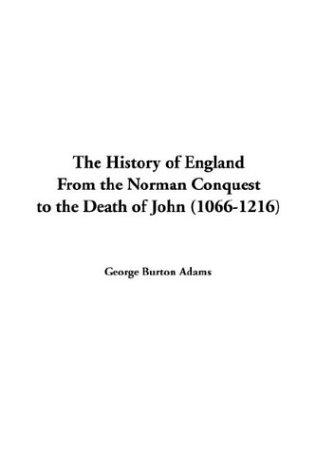 Download The History of England from the Norman Conquest to the Death of John 1066-1216