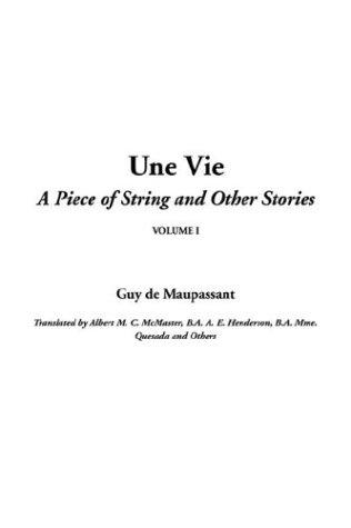 Download Une Vie, a Piece of String and Other Stories