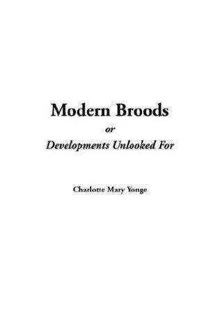 Modern Broods, or Developments Unlooked for