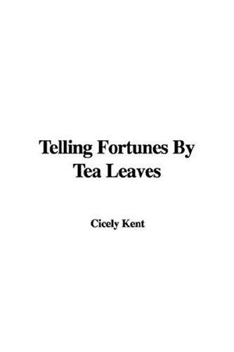 Download Telling Fortunes by Tea Leaves