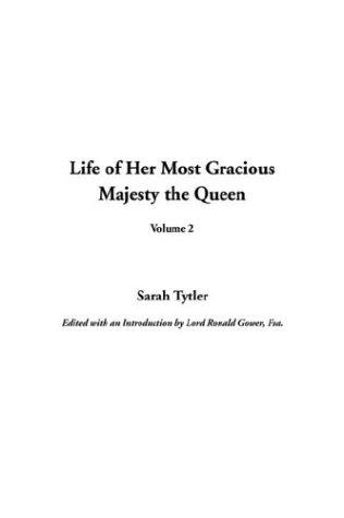 Download Life of Her Most Gracious Majesty the Queen