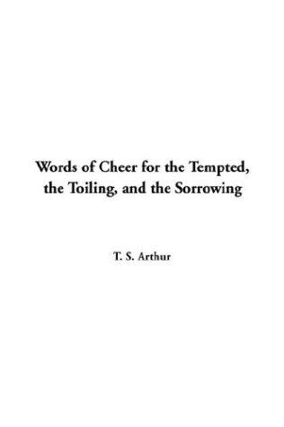 Download Words Of Cheer For The Tempted The Toiling And The Sorrowing