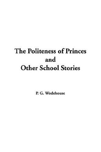 Download The Politeness Of Princes And Other School Stories,
