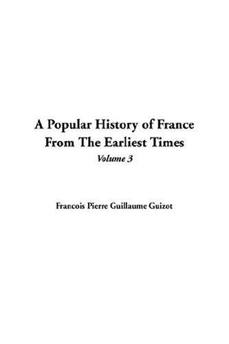 Download A Popular History Of France From The Earliest Times