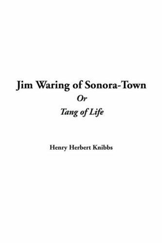 Jim Waring Of Sonora-town Or Tang Of Life