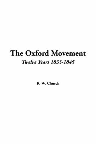 Download The Oxford Movement, Twelve Years 1833-1845