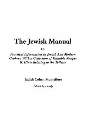 Download The Jewish Manual Or Practical Information In Jewish And Modern Cookery With A Collection Of Valuable Recipes & Hints Relating To The Toilette,