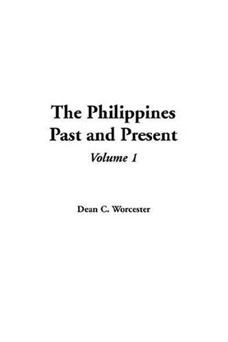 The Philippines Past and Present