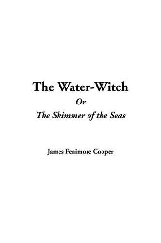Download The Water-witch Or The Skimmer Of The Seas
