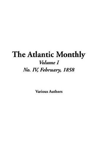 The Atlantic Monthly,  No. IV, February, 1858