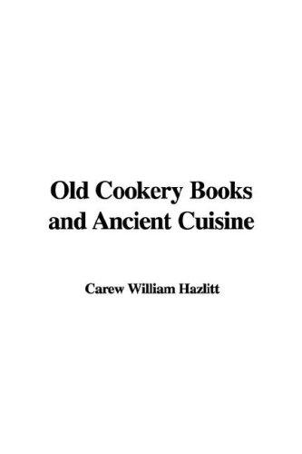 Download Old Cookery Books And Ancient Cuisine