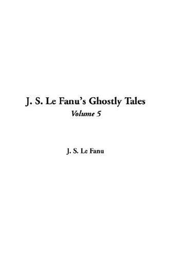 Download J. S. Le Fanu's Ghostly Tales