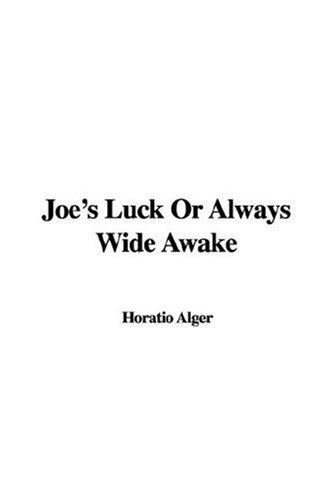Joe's Luck Or Always Wide Awake