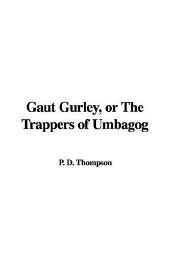 Download Gaut Gurley, Or The Trappers Of Umbagog