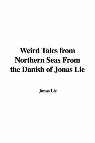 Download Weird Tales from Northern Seas from the Danish of Jonas Lie