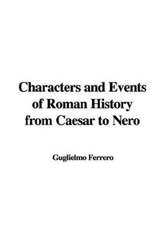 Download Characters and Events of Roman History from Caesar to Nero