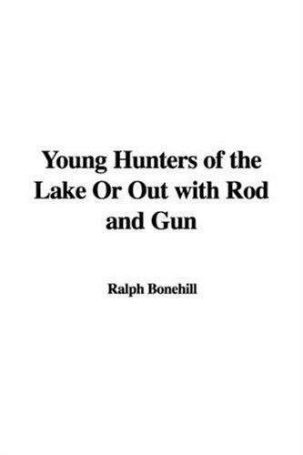 Young Hunters Of The Lake Or Out With Rod And Gun