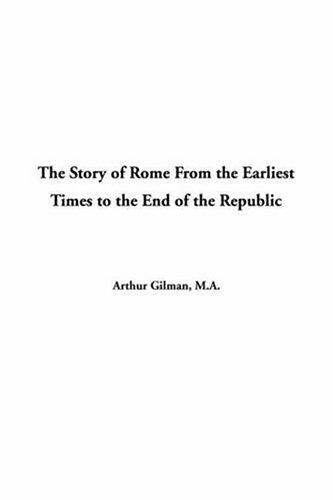 Download The Story of Rome from the Earliest Times to the End of the Republic