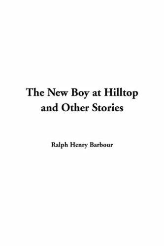 The New Boy at Hilltop And Other Stories