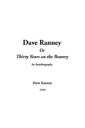 Dave Ranney or Thirty Years on the Bowery