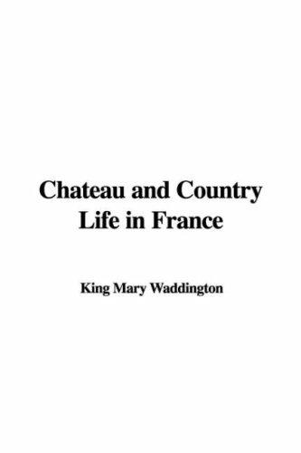 Download Chateau And Country Life in France