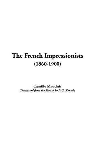 Download The French Impressionists 1860-1900