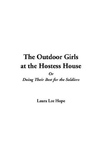 Download The Outdoor Girls at the Hostess House or Doing Their Best for the Soldiers