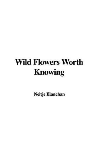 Download Wild Flowers Worth Knowing