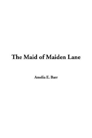 The Maid of Maiden Lane