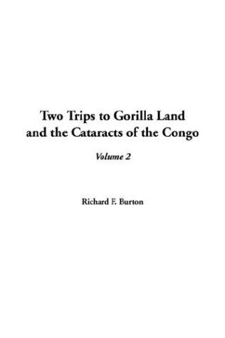 Download Two Trips to Gorilla Land and the Cataracts of the Congo