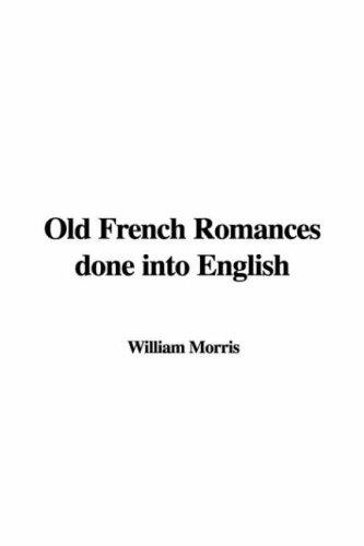 Old French Romances Done into English