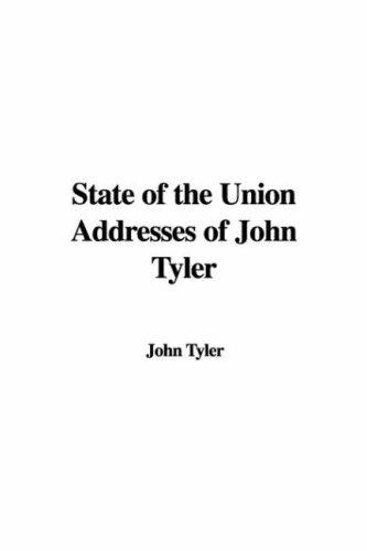 State of the Union Addresses of John Tyler