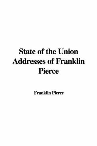 Download State of the Union Addresses of Franklin Pierce