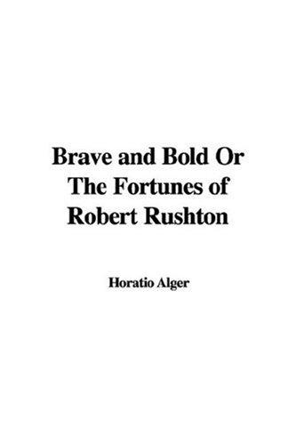 Download Brave And Bold Or The Fortunes Of Robert Rushton