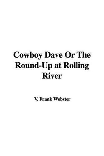 Download Cowboy Dave Or The Round-up At Rolling River