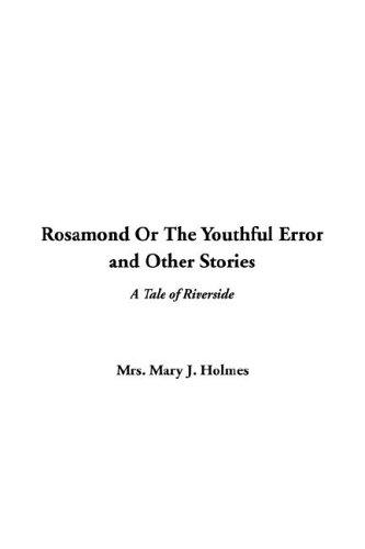 Rosamond Or The Youthful Error And Other Stories