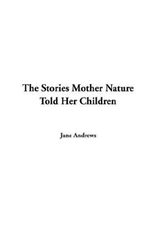 Download The Stories Mother Nature Told Her Children