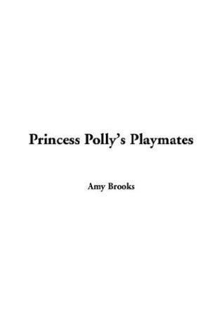 Princess Polly's Playmates