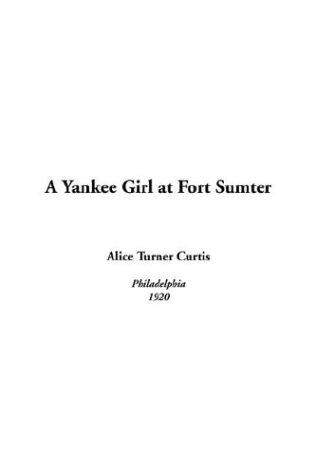 A Yankee Girl At Fort Sumter