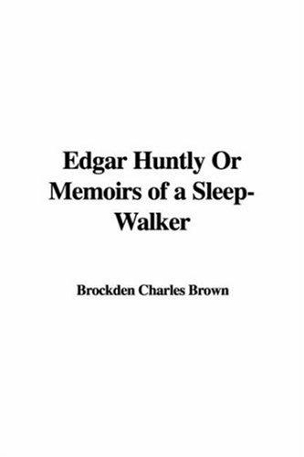 Edgar Huntly Or Memoirs Of A Sleep-walker