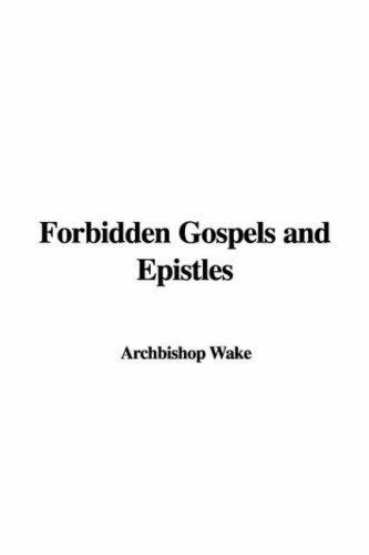 Forbidden Gospels And Epistles
