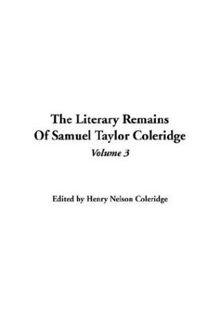 Download The Literary Remains Of Samuel Taylor Coleridge