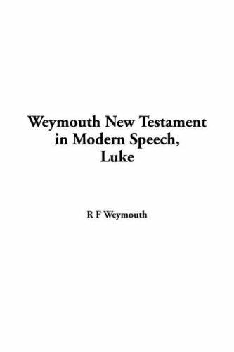 Download Weymouth New Testament In Modern Speech Luke