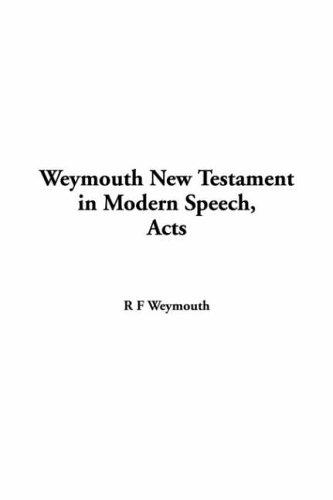 Weymouth New Testament In Modern Speech Acts