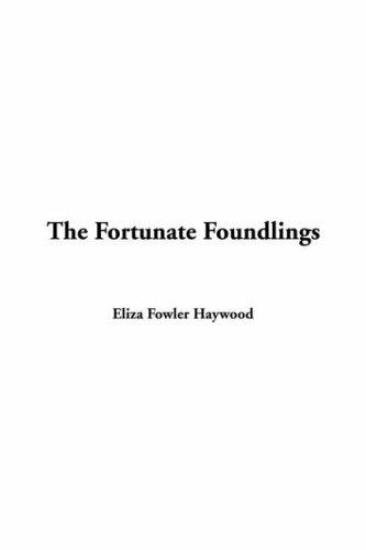 The Fortunate Foundlings