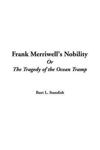 Frank Merriwell's Nobility Or The Tragedy Of The Ocean Tramp