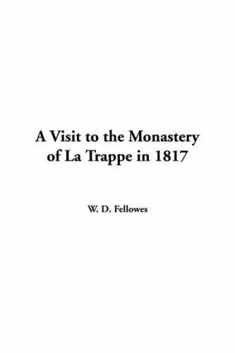 A Visit To The Monastery Of La Trappe In 1817